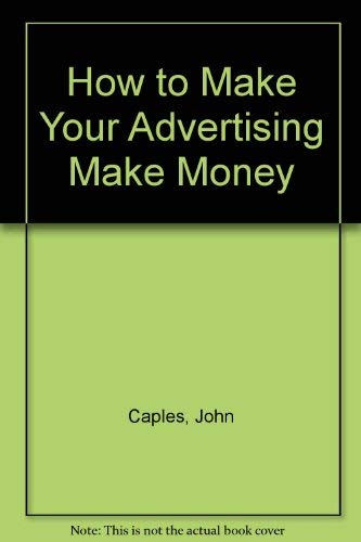 9780134236087: How to Make Your Advertising Make Money