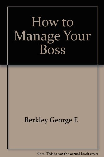 9780134236339: How to Manage Your Boss
