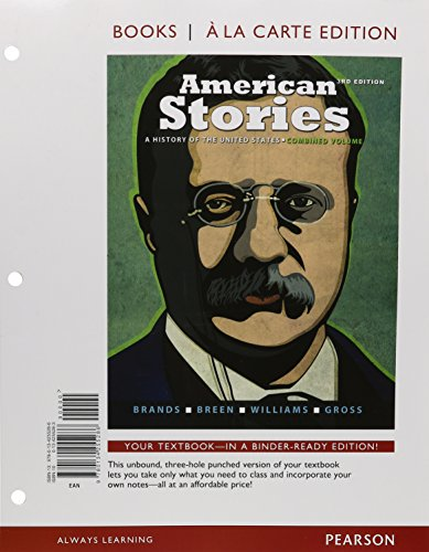 9780134238791: American Stories: A History of the United States, Combined Volume, Books a la Carte Edition Plus REVEL (3rd Edition)