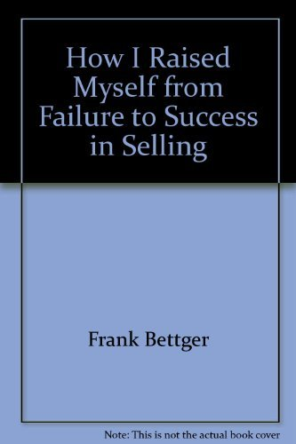 9780134239705: How I Raised Myself from Failure to Success in Selling