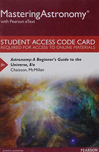 9780134241623: Mastering Astronomy with Pearson eText -- Standalone Access Card -- for Astronomy: A Beginner's Guide to the Universe (8th Edition)