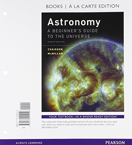9780134243108: Astronomy: A Beginner's Guide to the Universe, Books a la Carte Plus Mastering Astronomy with Pearson eText -- Access Card Package (8th Edition)