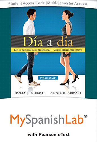 9780134244211: MySpanishLab with Pearson eText -- Access Card -- for Día a día (Multi Semester)