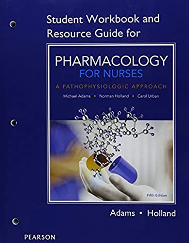 9780134244631: Student Workbook and Resource Guide for Pharmacology for Nurses: A Pathophysiologic Approach