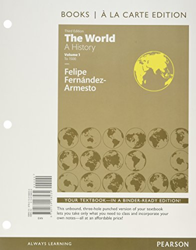 9780134244716: World: The, A History, Volume 1, Books a la Carte Edition Plus REVEL -- Access Card Package (3rd Edition)