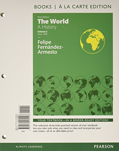 9780134244723: The World: A History, Volume 2, Books a la Carte Edition Plus REVEL -- Access Card Package (3rd Edition)