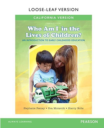 9780134246628: California Version of Who am I in the Lives of Children? An Introduction to Early Childhood Education