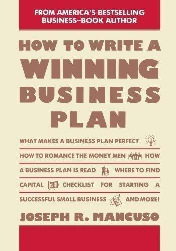 How to Write a Winning Business Plan: Mancuso, Joseph R