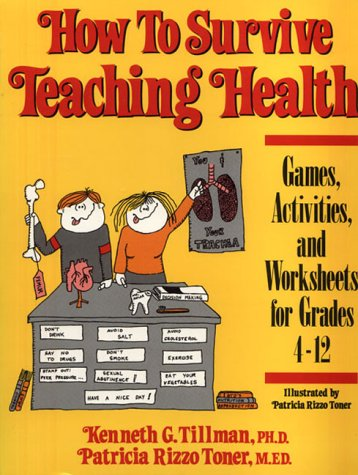 9780134251745: How to Survive Teaching Health: Games, Activities, and Worksheets for Grades 4-12