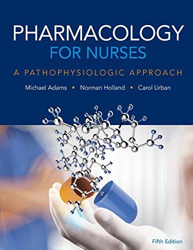 9780134255163: Pharmacology for Nurses: A Pathophysiologic Approach
