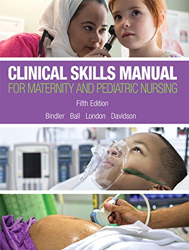 9780134257006: Clinical Skills Manual for Maternity and Pediatric Nursing (5th Edition)