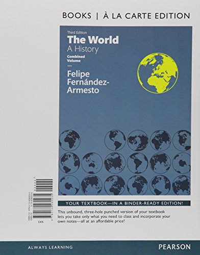 9780134260235: World: The, A History Combined Volume, Books a la Carte Edition (3rd Edition)