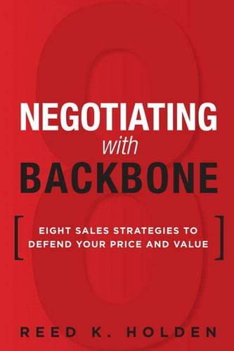 9780134268088: Negotiating with Backbone: Eight Sales Strategies to Defend Your Price and Value