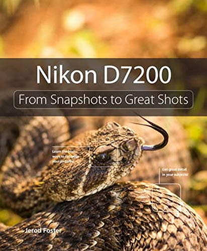 9780134268392: Nikon D7200: From Snapshots to Great Shots
