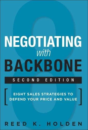 9780134268415: Negotiating with Backbone: Eight Sales Strategies to Defend Your Price and Value (2nd Edition)