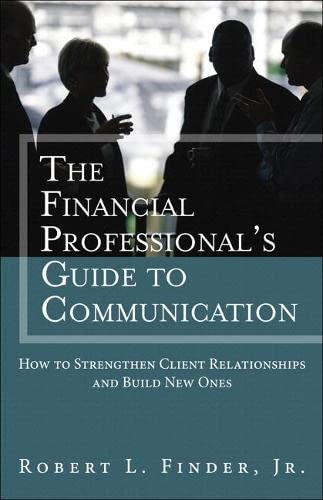 9780134271484: The Financial Professional's Guide to Communication: How to Strengthen Client Relationships and Build New Ones (paperback) (Applied Corporate Finance)