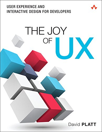 9780134276717: The Joy of UX: User Experience and Interactive Design for Developers (Usability)