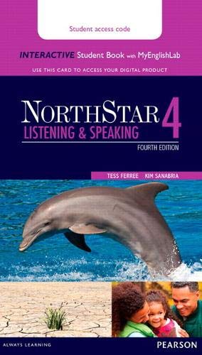 9780134280806: NorthStar Listening and Speaking 4 Interactive Student Book with MyEnglishLab (Access Code Card)