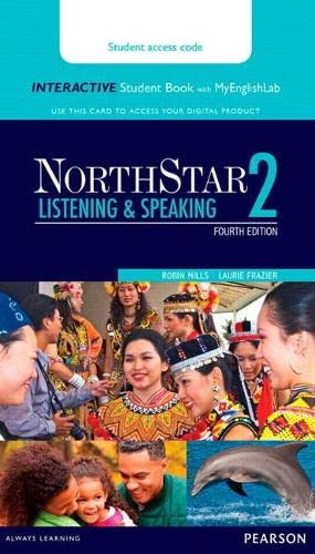 9780134280868: NorthStar Listening & Speaking 2 Interactive Student Book with MyEnglishLab (Access Code Card) (Northstar Listening and Speaking)