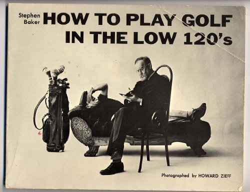 How to Play Golf in the Low 120's