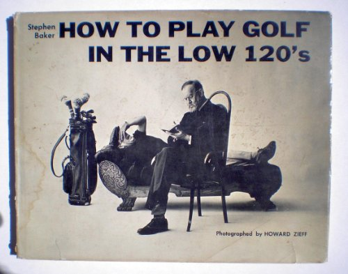 9780134281698: How to Play Golf in the Low 120's
