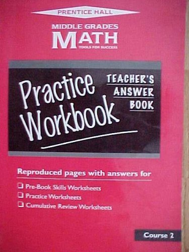 Teacher's Practice Workbook Answer Book Course 2 (Middle Grades Math Tools For Success): Chapin...