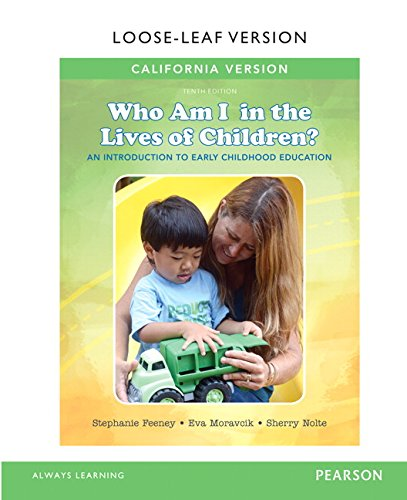 9780134286297: California Version of Who Am I in the Lives of Children? An Introduction to Early Childhood Education, Enhanced Pearson eText with Loose-Leaf Version -- Access Card Package (10th Edition)