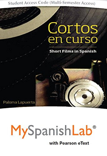 9780134286785: Cortos en curso, Short Films in Spanish with MySpanishLab with Pearson eText -- Access Card Package