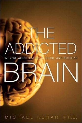 9780134288581: The Addicted Brain: Why We Abuse Drugs, Alcohol, and Nicotine