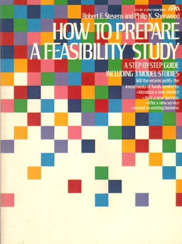9780134292410: How to Prepare a Feasibility Study: A Step-By-Step Guide Including 3 Model Studies