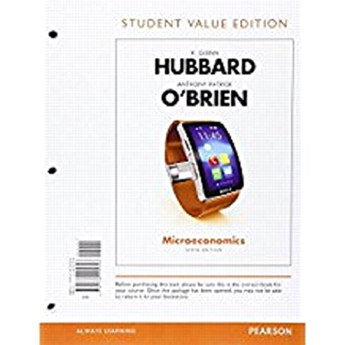 Microeconomics, Student Value Edition Plus Myeconlab with: R Glenn Hubbard,