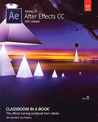 9780134308128: Adobe After Effects CC Classroom in a Book: 2015 Release