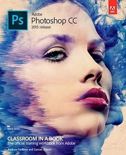 9780134308135: Adobe Photoshop CC Classroom in a Book (2015 release)