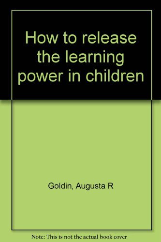 9780134308760: How to release the learning power in children