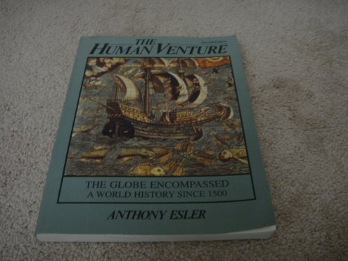 9780134309354: Human Venture: The Globe Encompassed : A World History Since 1500