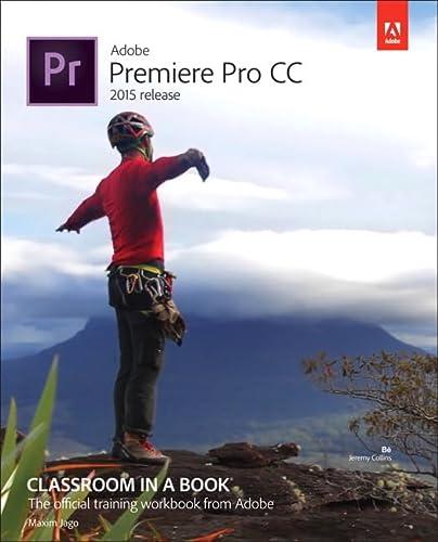 9780134309989: Adobe Premiere Pro CC Classroom in a Book