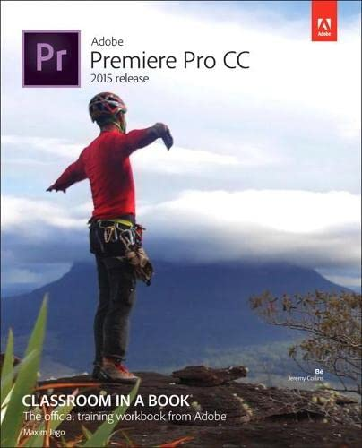 9780134309989: Adobe Premiere Pro CC Classroom in a Book (2015 Release)