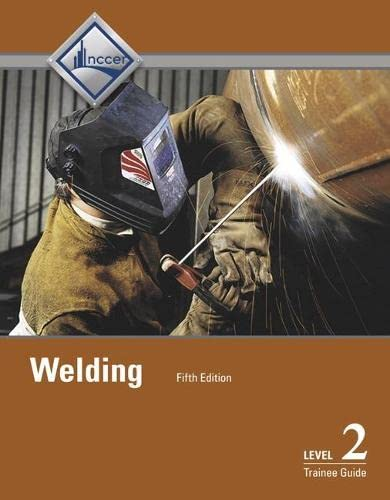 9780134311104: Welding Level 2 Trainee Guide, Hardcover (5th Edition)