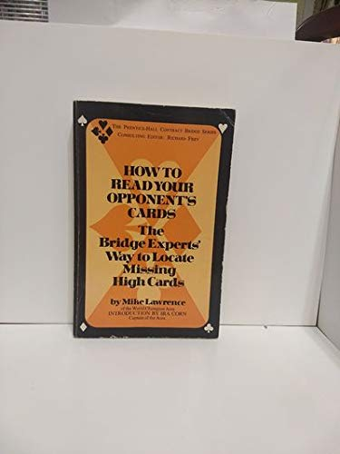 9780134311142: How to Read Your Opponents' Cards: Bridge Experts' Way to Locate Missing High Cards (The Prentice-Hall contract bridge series)