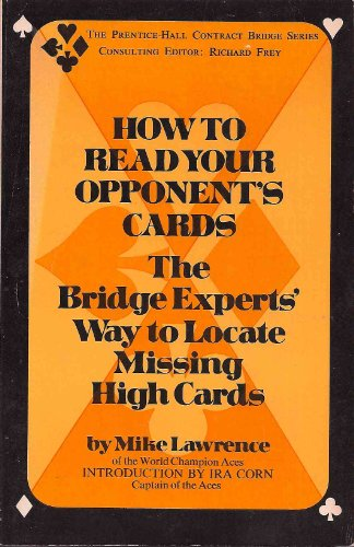 9780134311227: How to read your opponent's cards;: The bridge experts' way to locate missing high cards (The Prentice-Hall contract bridge series)