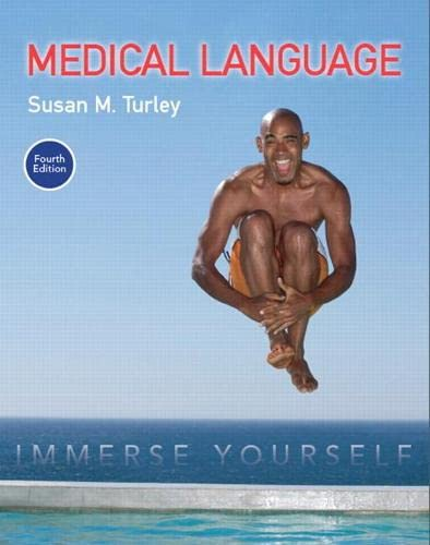 Medical Language: Immerse Yourself (4th Edition): Turley, Susan