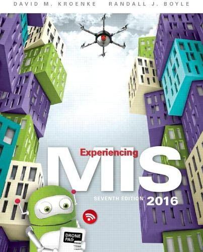 Experiencing MIS (7th Edition): David M. Kroenke; Randall J. Boyle