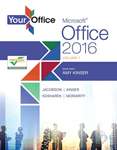 9780134320809: Your Office: Microsoft Office 2016 Volume 1 (Your Office for Office 2016 Series)