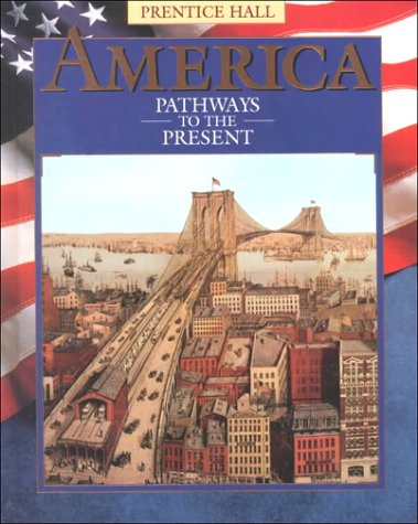 9780134323459: America Pathways to the Present: Pathways to the Present