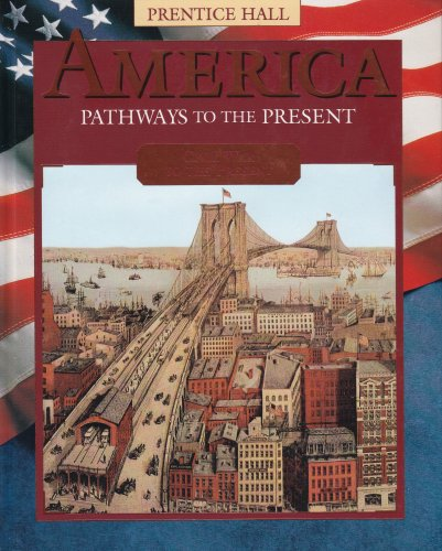 9780134323787: America Pathways to the Present: Civil War to the Present