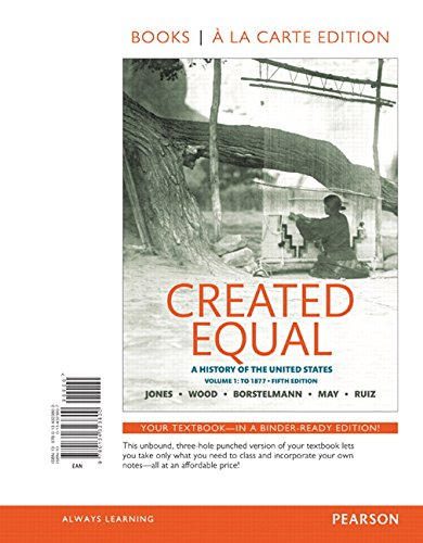 9780134323800: Created Equal: A History of the United States, Volume 1 , Books a la Carte Edition (5th Edition)