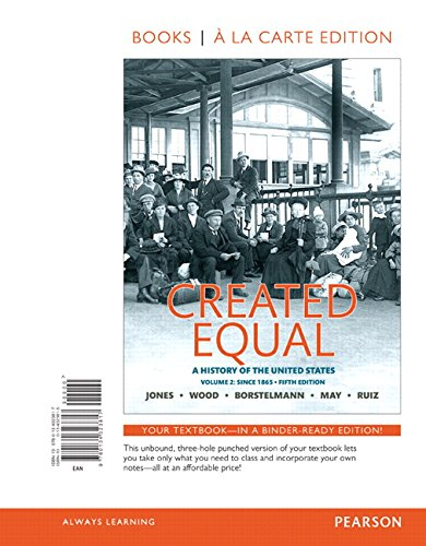 9780134323817: Created Equal: A History of the United States, Volume 2, Books a la Carte Edition (5th Edition)