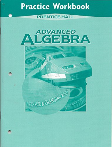 9780134329383: Advanced Algebra Practice Workbook (Tools For a Changing World)