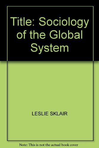9780134329642: Sociology of the Global System