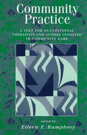 9780134330464: Community Practice: A Text for Occupational Therapists and Others Involved in Community Care